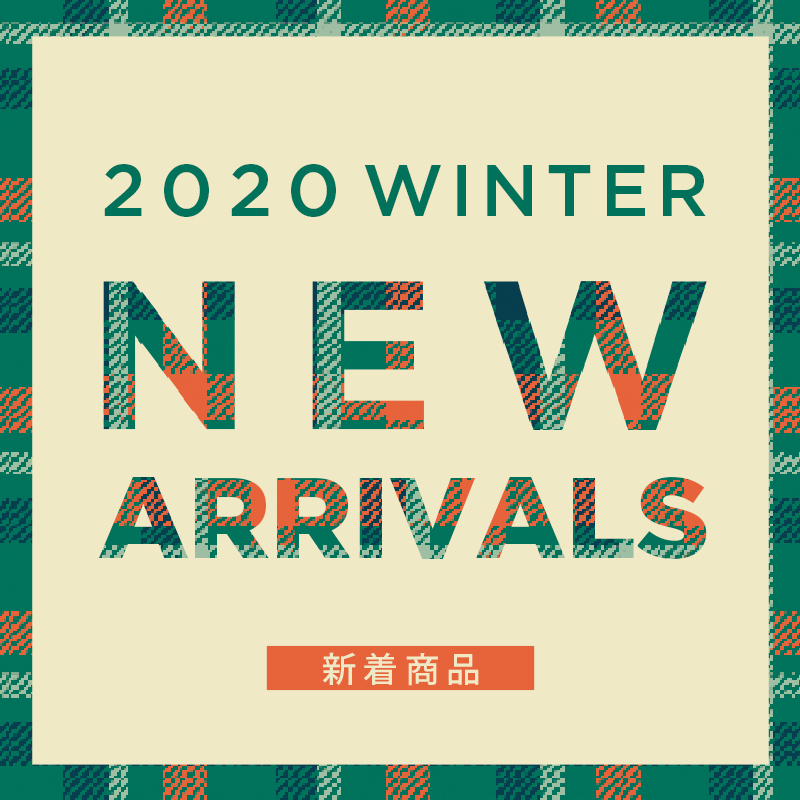 NEW ARRIVALS 2020 WINTER